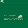 """""""Mica dietetică"""" de Alex. Leo Şerban"""