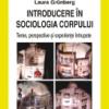 """""""Introducere în sociologia corpului – Teme, perspective şi experienţe întrupate"""" de Laura Grünberg, dezbătut la Clubul Filantropia"""