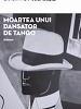 """""""Moartea unui dansator de tango"""" de Stelian Tănase, prezentată de Mircea Dinescu"""