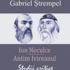 """""""Antim Ivireanul, Ion Neculce – Studii critice"""" de Gabriel Ştrempel"""