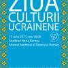 """""""Ziua culturii ucrainene"""", sărbătorită la Muzeul Naţional al Ţăranului Român"""