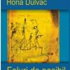 """""""Feluri de posibil"""" de Horia Dulvac"""