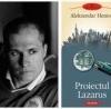 """""""Proiectul Lazarus"""" de Aleksandar Hemon, laureat al Premiului Internaţional Gregor von Rezzori"""