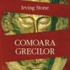 """""""Comoara grecilor"""" de Irving Stone"""