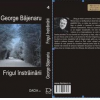"""""""Frigul înstrăinării"""" de George Băjenaru"""