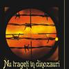 """""""Nu trageţi în dinozauri"""" de Marin Ioniţă"""