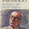 """""""Ultimul caiet. Texte scrise pentru blog: martie 2009 – noiembrie 2009 """" de Jose Saramago"""