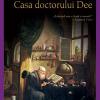 """Casa doctorului  Dee"" de Peter Ackroyd"