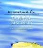 """""""O viaţă discretă"""" de Kenzaburo Oe, laureat al Premiului Nobel pentru Literatură în 1994"""
