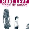 """Hoţul de umbre"" de Marc Levy"