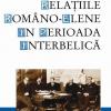"""""""Relaţiile româno-elene în perioada interbelică. Dimensiunea politică şi economică"""" de Radu Tudorancea"""