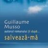 """""""Salvează-mă"""" de Guillaume Musso"""