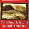 """""""Contribuţii la istoria culturii româneşti"""" de Ioan-Aurel Pop"""