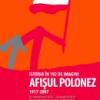"""Expoziţia """"Istoria în 192 de imagini: Afişul polonez 1917 – 2007"""", la MNAR"""