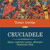 """""""Cruciadele. Istoria războiului pentru eliberarea Pamântului Sfânt"""" de Thomas Asbridge"""