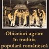 """""""Obiceiuri agrare în tradiţia populară românească"""" de Dumitru Pop"""