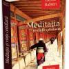 """""""Meditaţia şi viaţa cotidiană"""" de Geshe Rabten"""
