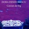 """""""Cercuri de frig"""" de Dora Deniforescu, lansat la Braşov"""