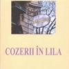 """""""Cozerii în lila"""" de Şerban Foarţă şi Iolanda Malamen"""