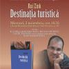 """""""Destinaţie turistică""""de Rui Zink, lansată la Bucureşti"""