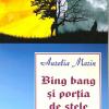"""""""Bing Bang şi porţia de stele"""" de Aurelia Marin, lansat în Sala Oglinzilor"""
