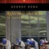 """""""Reformele teatrului în secolul reînnoirii"""" şi """"Livada de vişini, teatrul nostru"""" de George Banu, lansate la Festivalul Naţional de Teatru"""