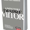"""""""Amintiri despre viitor"""" de Erich von Daniken"""