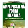 """""""Amplificaţi-vă forţa mentală"""" de Bill Lucas"""