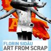 """""""Art from scrap"""", expoziţie din deşeuri de cauciuc semnată de Florin Sidău"""