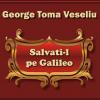 """""""Salvaţi-l pe Galileo"""" de George Toma Vaseliu"""