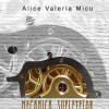 """""""Mecanica sufletelor"""",  volumul de debut al poetei Alice Valeria Micu"""