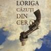 """""""Căzuţi din cer"""" de Ray Loriga, lansat la Cărtureşti Verona"""