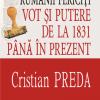 """""""Rumânii fericiţi. Vot şi putere de la 1831 până în prezent"""" de Cristian Preda"""