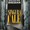 """""""Singura cale"""" de Nicolae Breban, lansat la MNLR"""