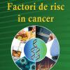 """Factori de risc în cancer"", un volum coordonat de dr. Mihai-Alin Scarlat"