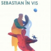 """Sebastian în vis"" de Radu Vancu"