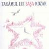 """""""Tărâmul lui Saşa Kozak"""" de Iulian Ciocan"""