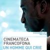 """""""Un homme qui crie"""" la Cinemateca Francofonă"""