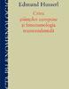 """""""Criza ştiinţelor europene şi fenomenologia transcendentală"""" de Edmund Husserl"""