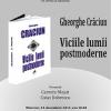 """""""Viciile lumii postmoderne"""" de Gheorghe Crăciun"""