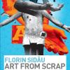 """Art from scrap"" la Timişoara"