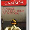 """A pierde e o chestiune de metodă"" de Santiago Gamboa"