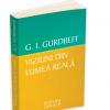 """Prima traducere autorizată în română a volumului """"Viziuni din lumea reală"""" de G.I. Gurdjieff"""