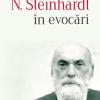 """""""N. Steinhardt în evocări"""", ediţie îngrijită de Florian Roatiş"""