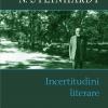 """""""Incertitudini literare"""" de N. Steinhardt"""