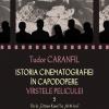 """""""Istoria cinematografiei în capodopere. Vârstele peliculei: De la """"Citizen Kane"""" la """"Al 41-lea"""" (1939-1956)"""" de Tudor Caranfil"""