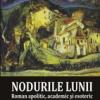 """""""Nodurile lunii. Roman apolitic, academic şi esoteric"""" de Lavinia Bârlogeanu"""