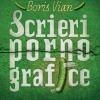 """Scrieri pornografice"" de Boris Vian"