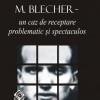 """""""M. Blecher – un caz de receptare problematic şi spectaculos"""" de Ada Brăvescu"""