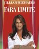 """""""Fără limite. Cum să-ţi organizezi o viaţă excepţională"""", la Editura Paralela 45"""